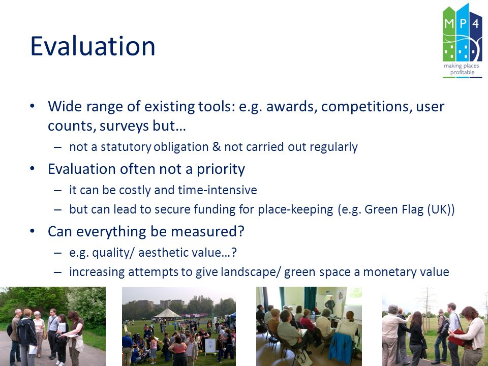 Evaluation Wide range of existing tools: e.g. awards, competitions, user counts, surveys but… not a statutory obligation & not carried out regularly.