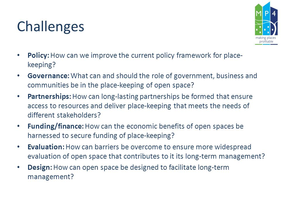Challenges Policy: How can we improve the current policy framework for place-keeping