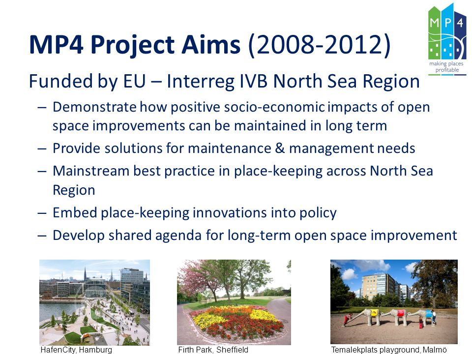 MP4 Project Aims (2008-2012) Funded by EU – Interreg IVB North Sea Region.