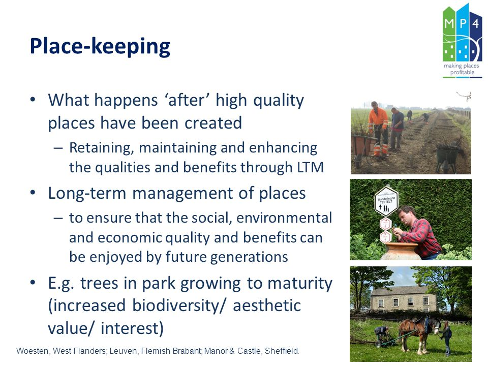 Place-keeping What happens 'after' high quality places have been created.
