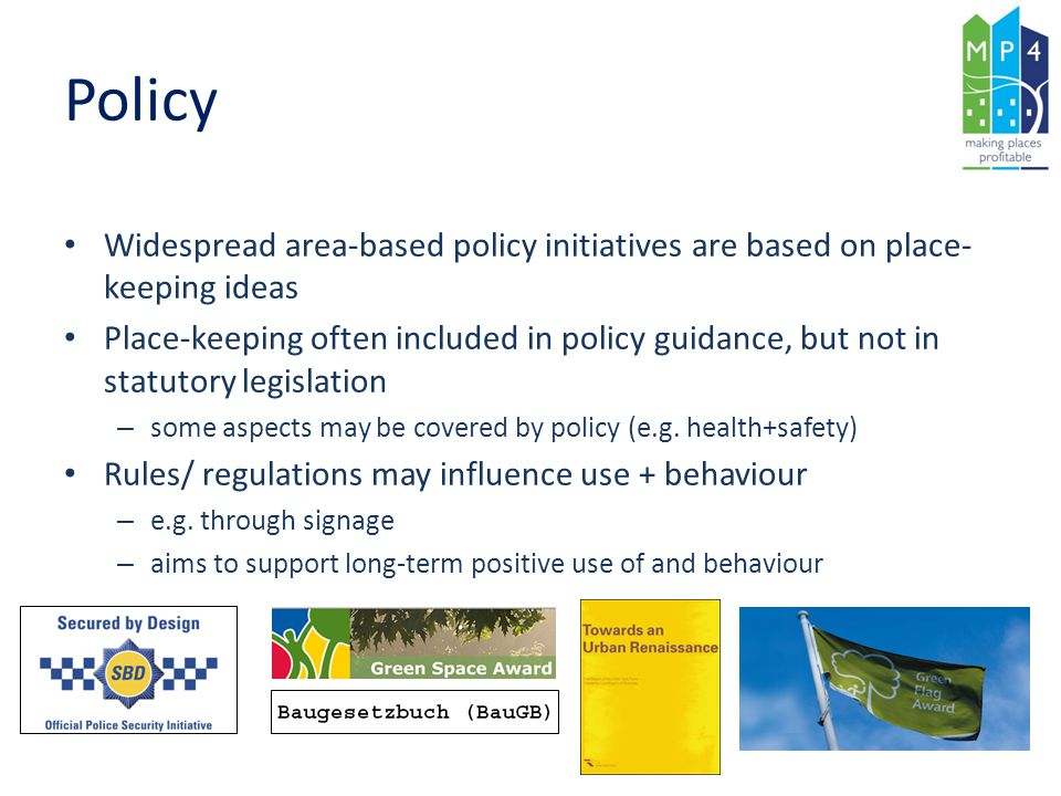 Policy Widespread area-based policy initiatives are based on place-keeping ideas.