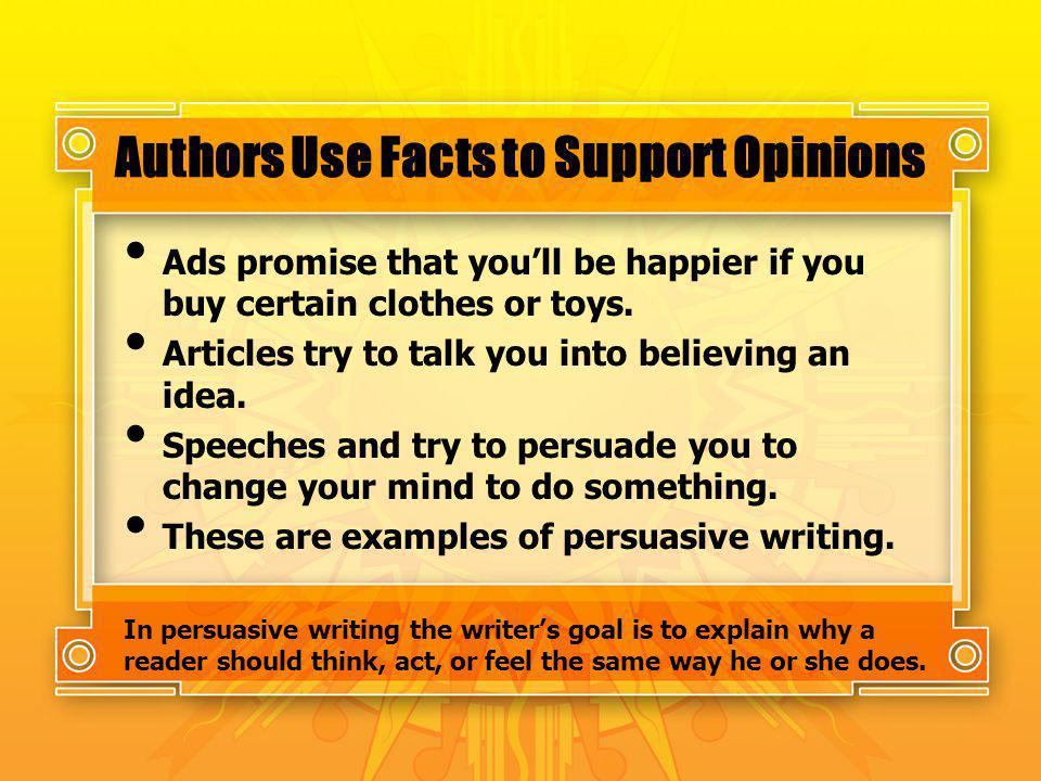 Authors Use Facts to Support Opinions