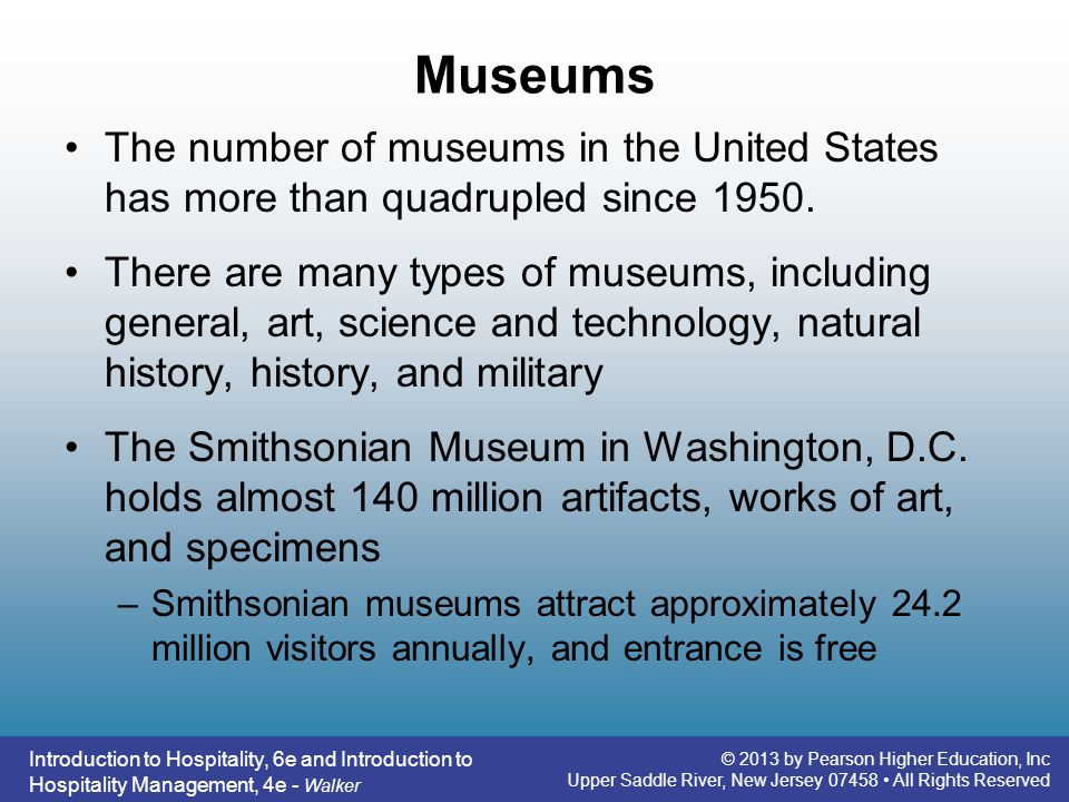 Museums The number of museums in the United States has more than quadrupled since 1950.