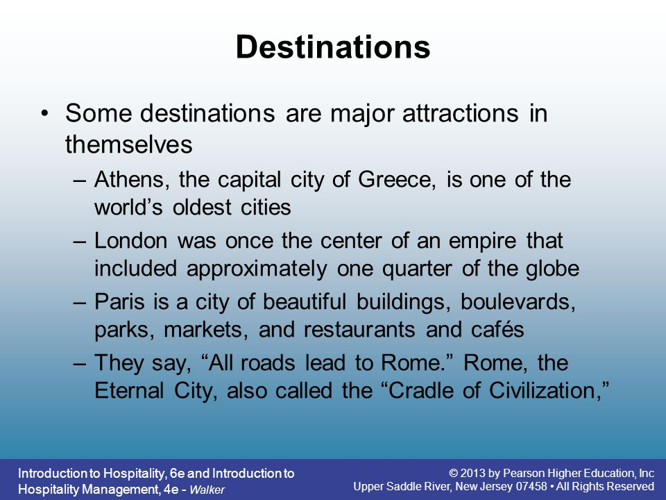 Destinations Some destinations are major attractions in themselves