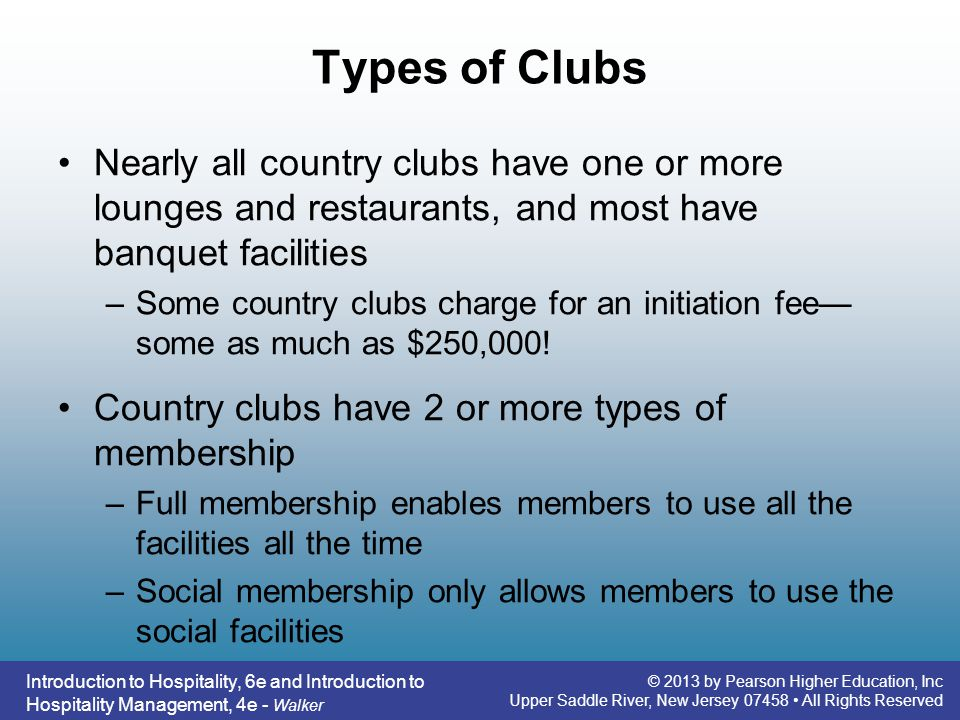Types of Clubs Nearly all country clubs have one or more lounges and restaurants, and most have banquet facilities.