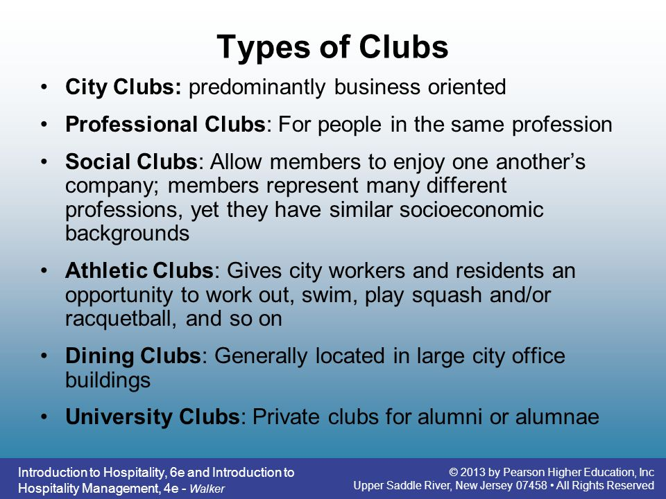 Types of Clubs City Clubs: predominantly business oriented