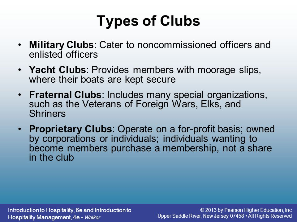 Types of Clubs Military Clubs: Cater to noncommissioned officers and enlisted officers.