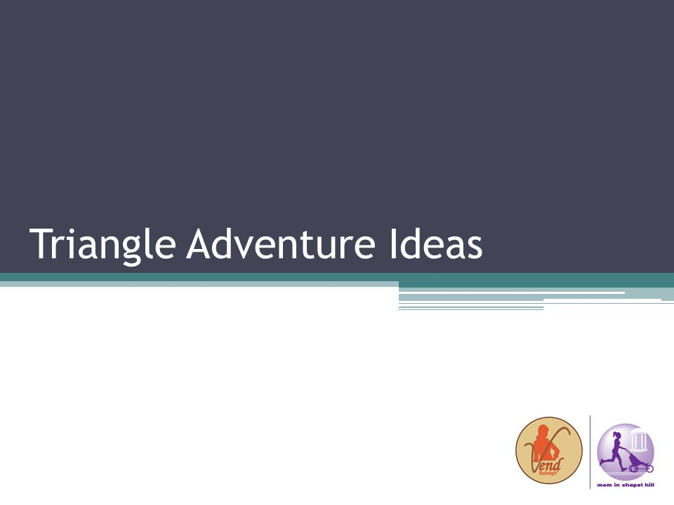 Triangle Adventure Ideas