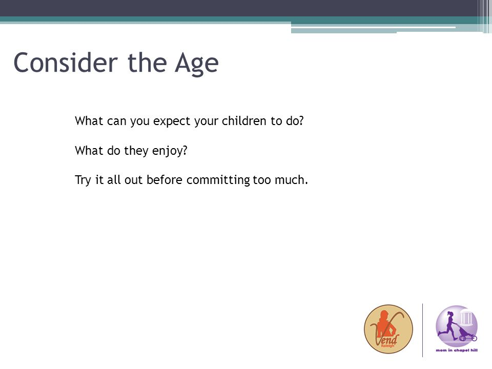 Consider the Age What can you expect your children to do