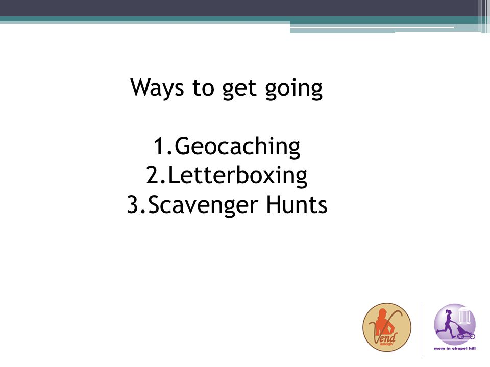 Ways to get going Geocaching Letterboxing Scavenger Hunts