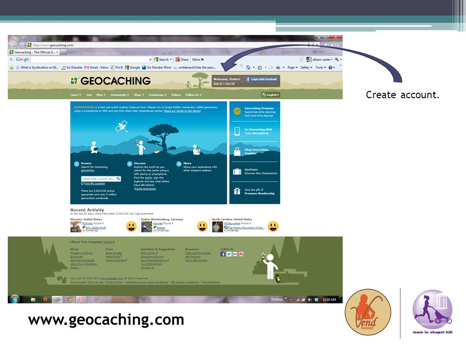 Geocaching What is it Create account. www.geocaching.com