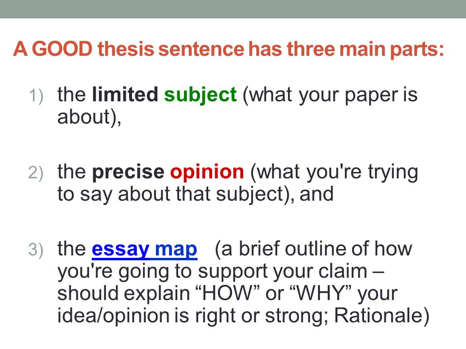 A GOOD thesis sentence has three main parts: