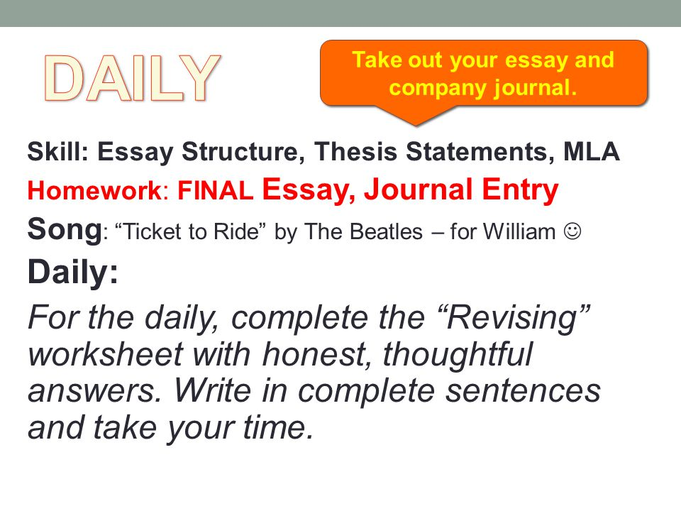 Take out your essay and company journal.