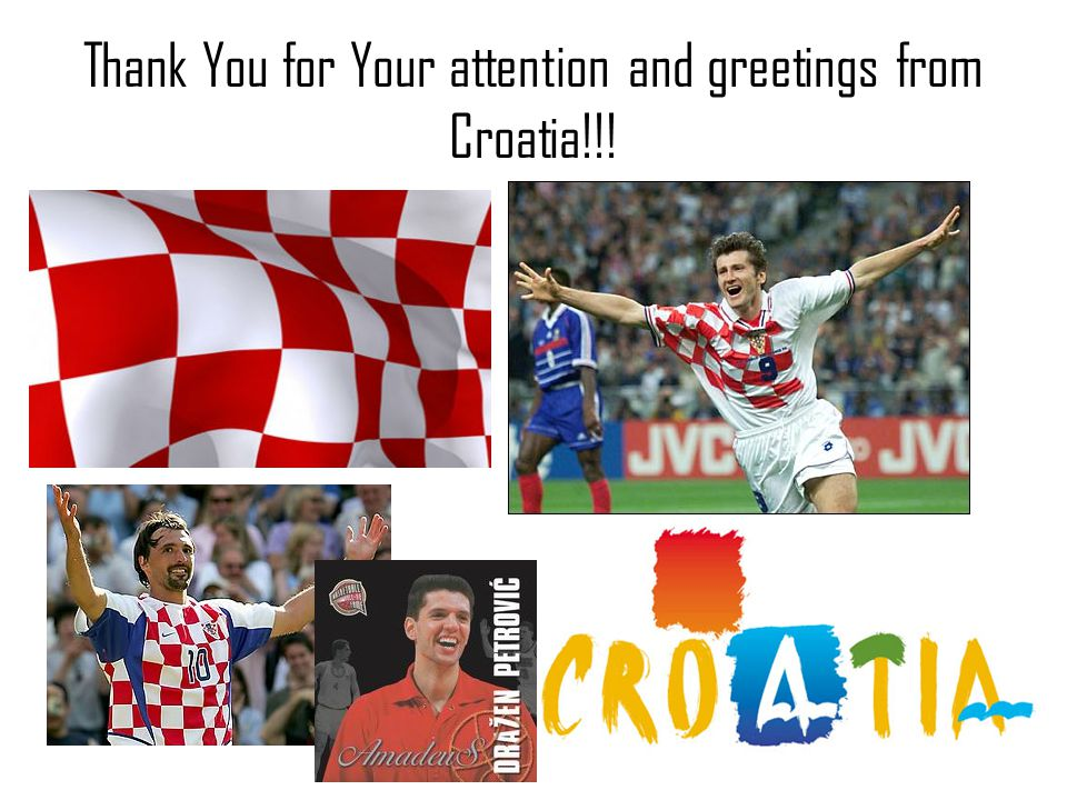 Thank You for Your attention and greetings from Croatia!!!