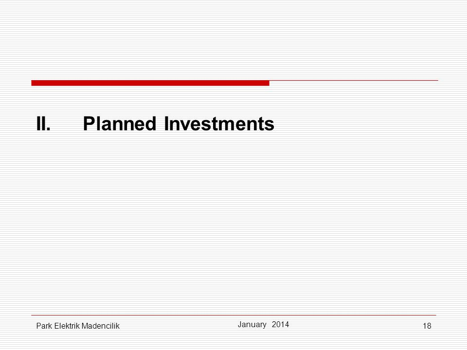 II. Planned Investments
