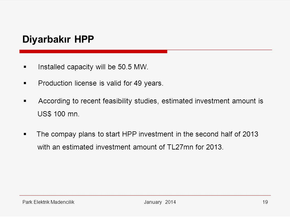 Diyarbakır HPP Installed capacity will be 50.5 MW.