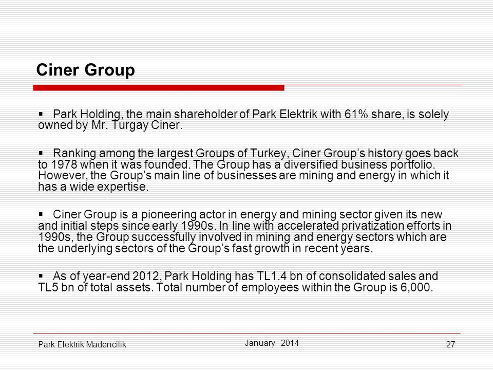 jopjp 01.04.2017. Ciner Group. Park Holding, the main shareholder of Park Elektrik with 61% share, is solely owned by Mr. Turgay Ciner.
