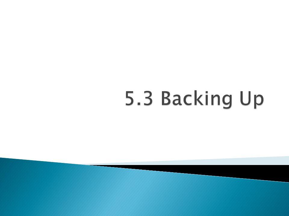 5.3 Backing Up
