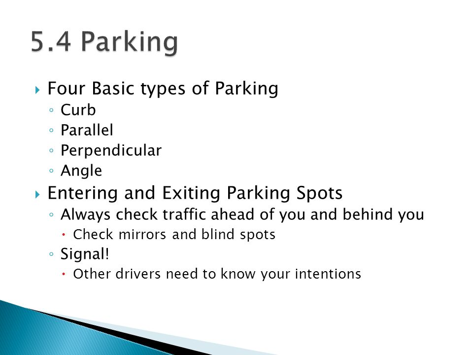 5.4 Parking Four Basic types of Parking