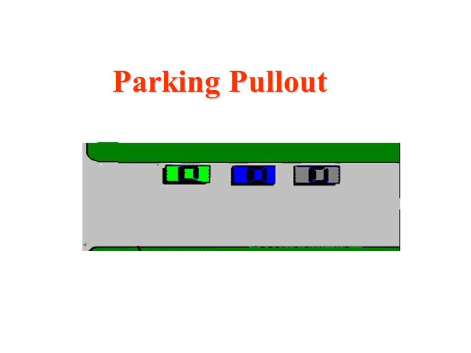 Parking Pullout Exiting a parallel parking space