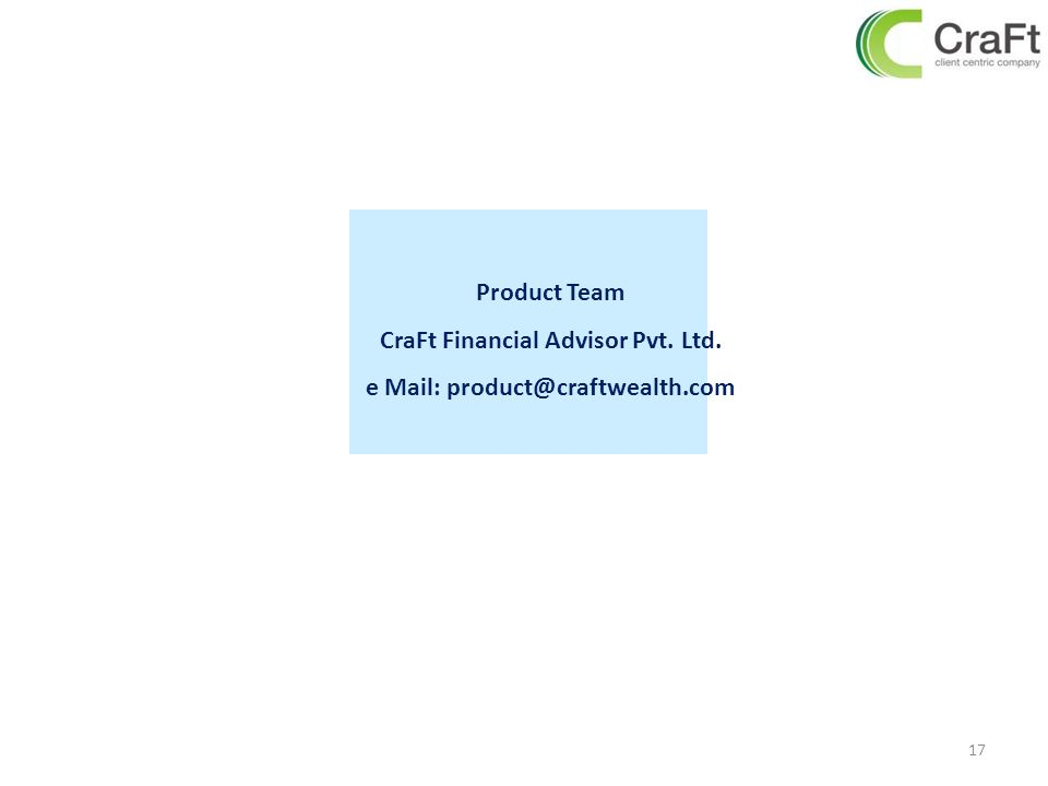 CraFt Financial Advisor Pvt. Ltd. e Mail: product@craftwealth.com
