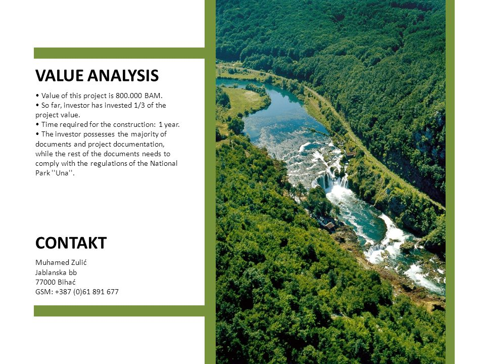 VALUE ANALYSIS CONTAKT • Value of this project is 800.000 BAM.