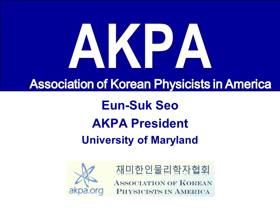 Eun-Suk Seo AKPA President University of Maryland