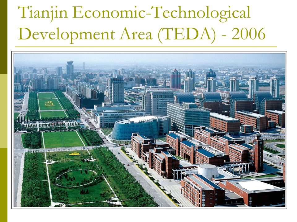 Tianjin Economic-Technological Development Area (TEDA) - 2006