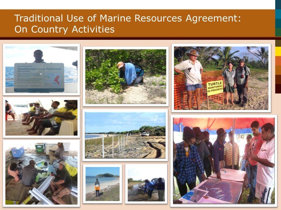 Traditional Use of Marine Resources Agreement: On Country Activities