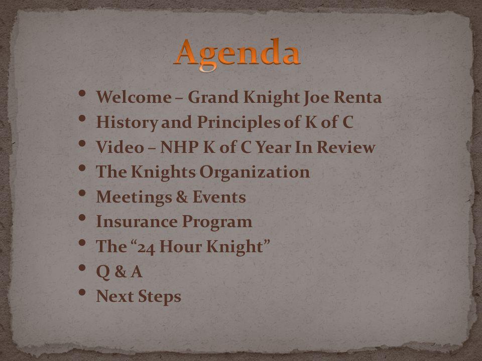 Agenda Welcome – Grand Knight Joe Renta