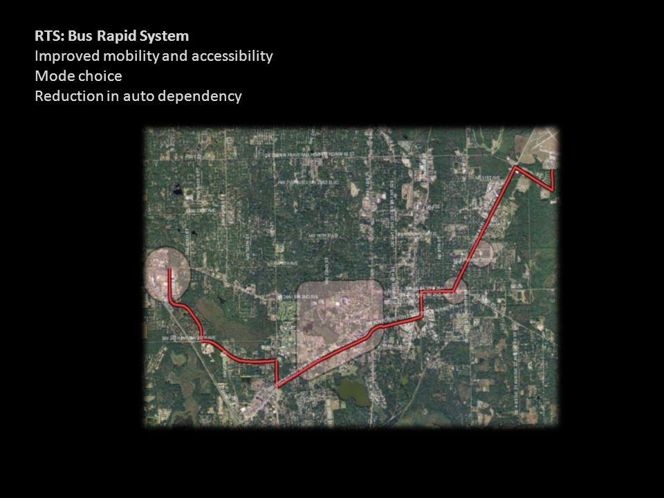 RTS: Bus Rapid System Improved mobility and accessibility Mode choice Reduction in auto dependency
