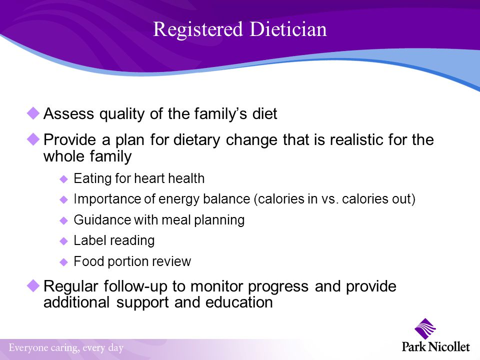 Registered Dietician Assess quality of the family's diet