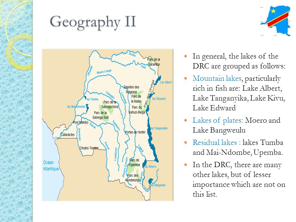 Geography II In general, the lakes of the DRC are grouped as follows: