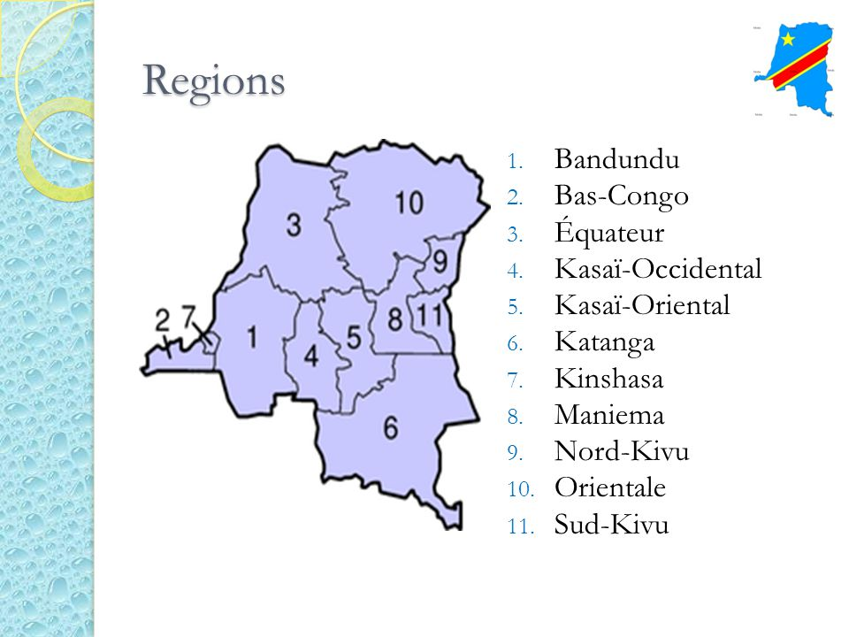 Regions Bandundu Bas-Congo Équateur Kasaï-Occidental Kasaï-Oriental