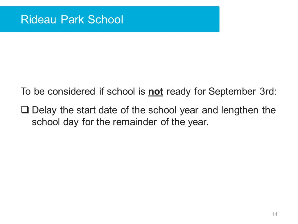 Rideau Park School To be considered if school is not ready for September 3rd:
