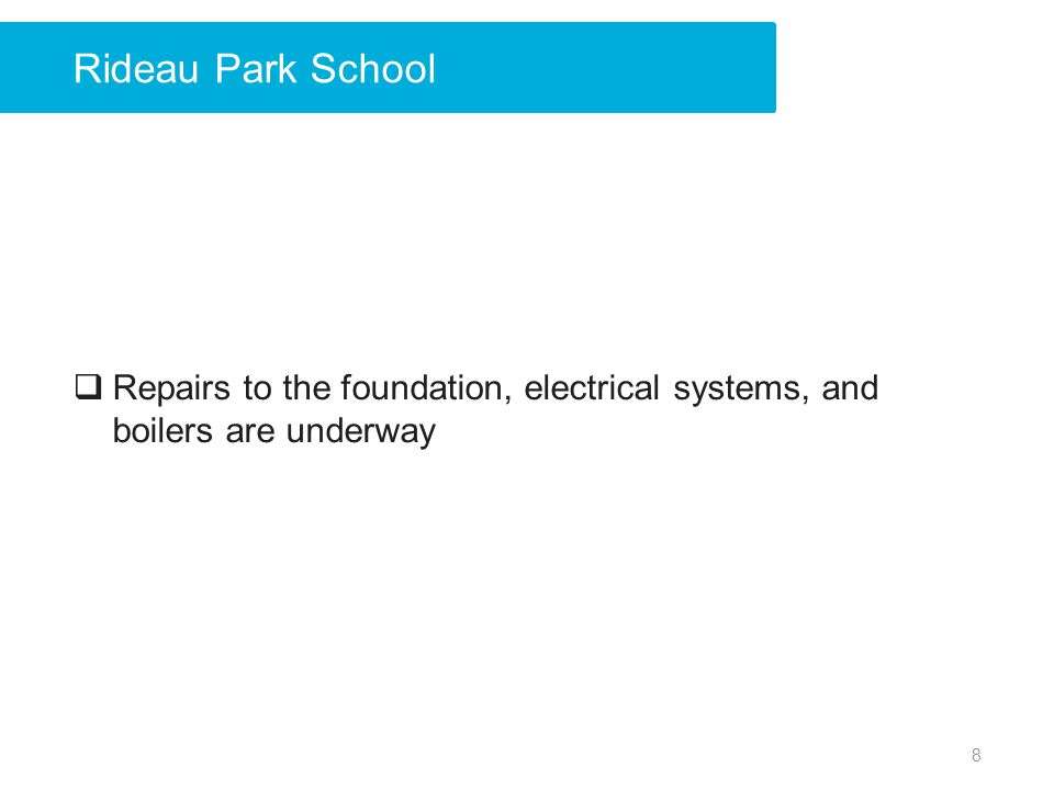 Rideau Park School Repairs to the foundation, electrical systems, and boilers are underway.