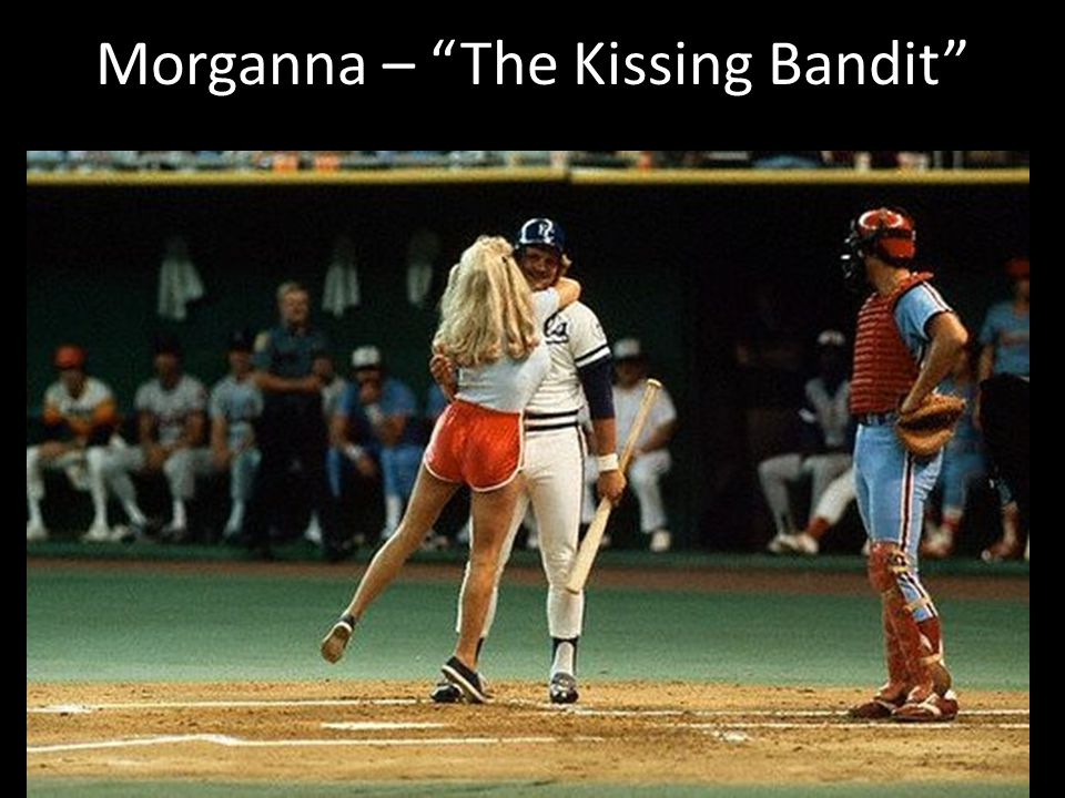 Morganna – The Kissing Bandit
