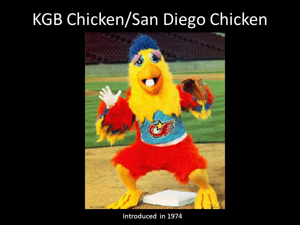 KGB Chicken/San Diego Chicken