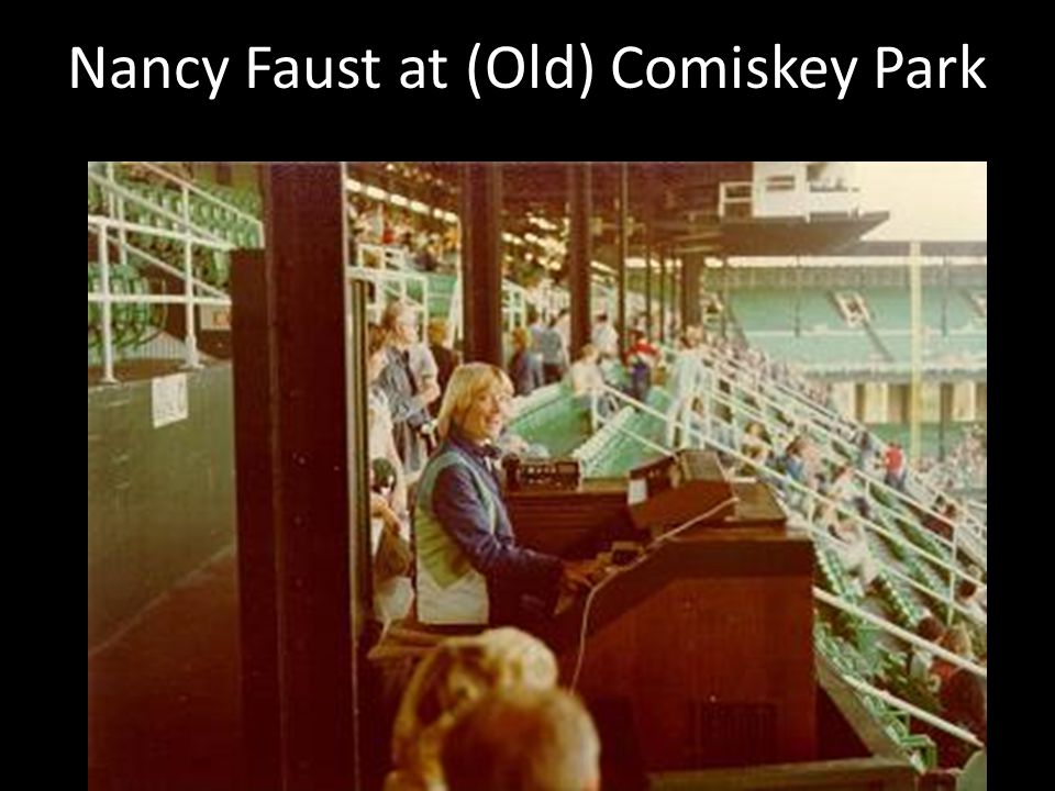 Nancy Faust at (Old) Comiskey Park