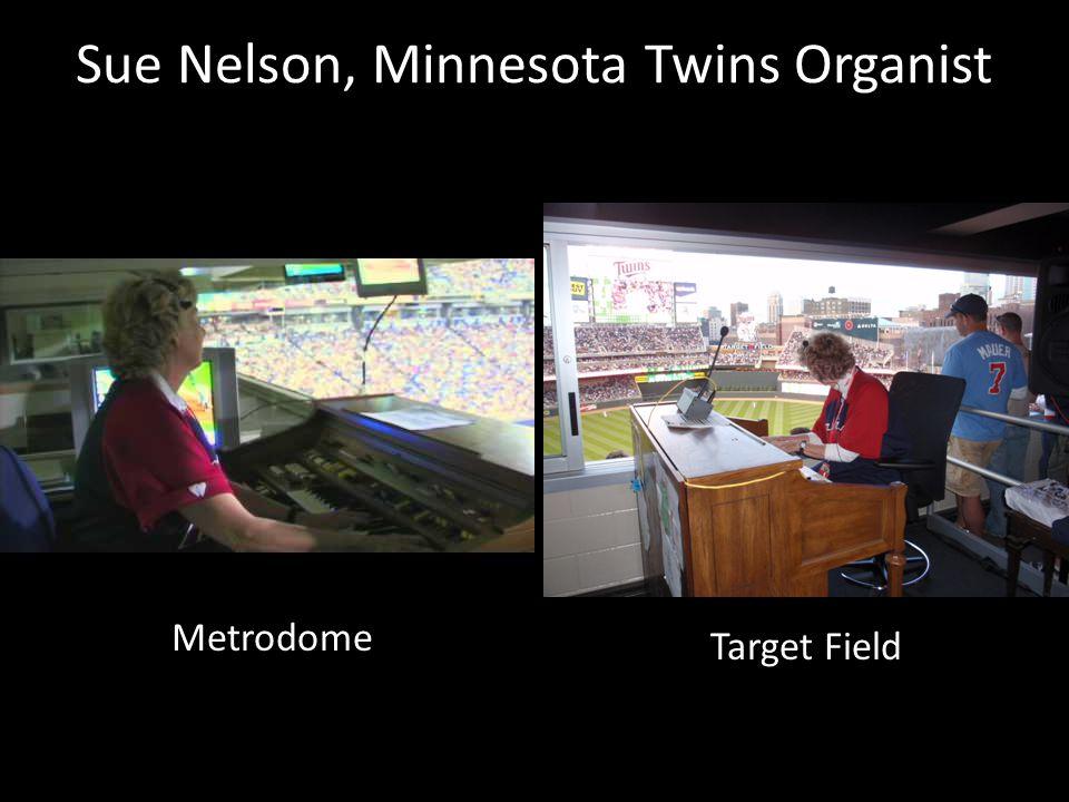 Sue Nelson, Minnesota Twins Organist
