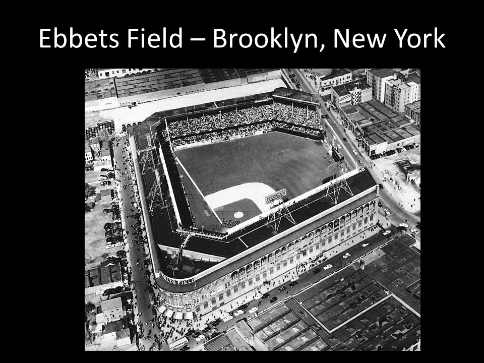 Ebbets Field – Brooklyn, New York