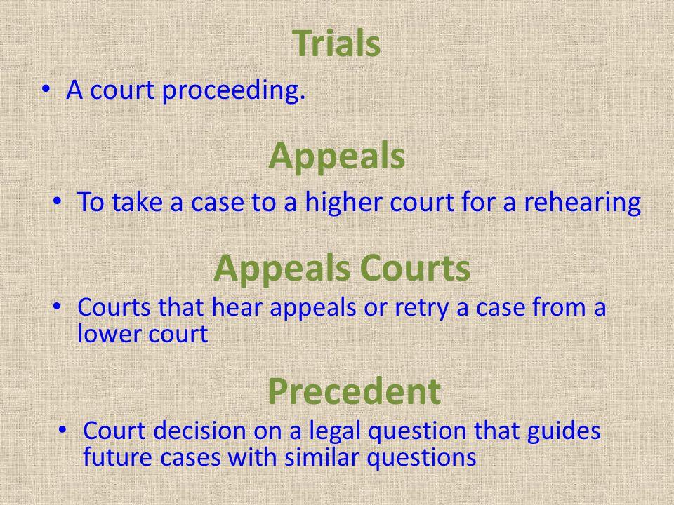 Trials Appeals Appeals Courts Precedent