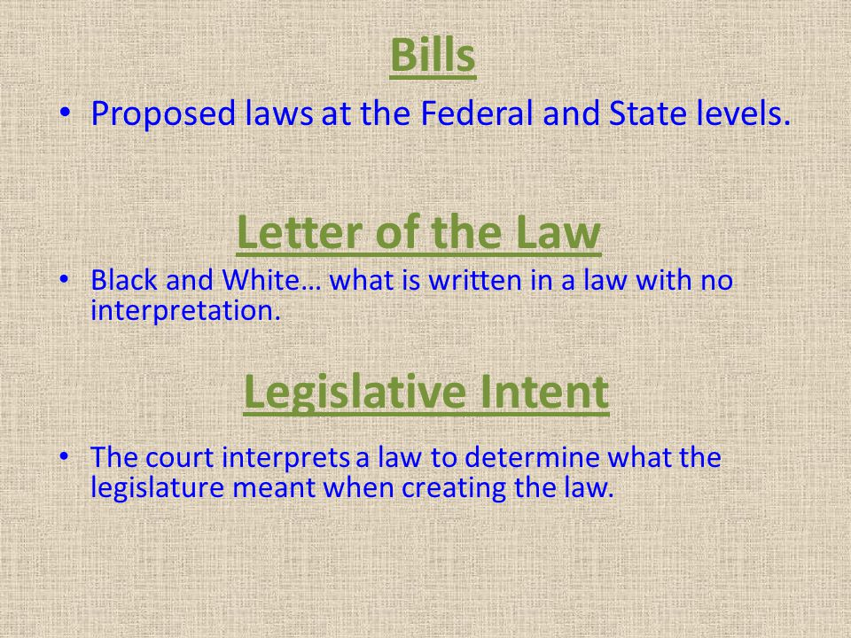 Bills Letter of the Law Legislative Intent