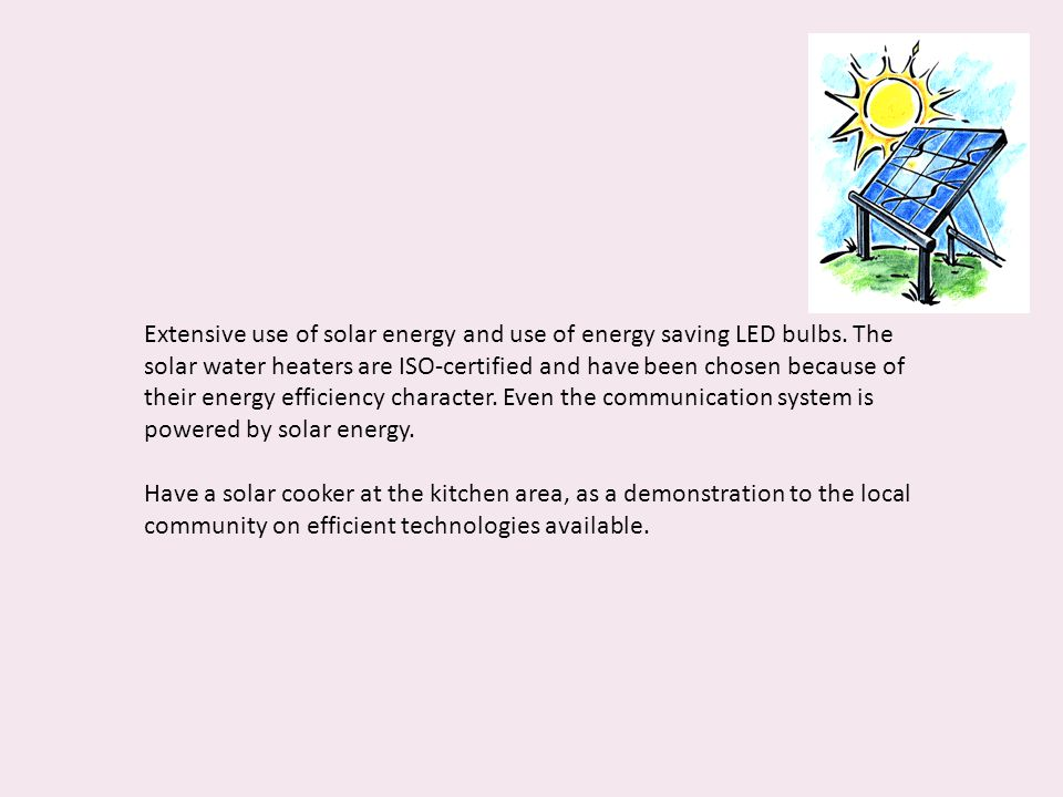 Extensive use of solar energy and use of energy saving LED bulbs