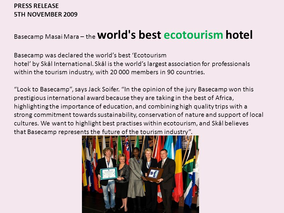 PRESS RELEASE 5TH NOVEMBER 2009. Basecamp Masai Mara – the world s best ecotourism hotel. Basecamp was declared the world's best 'Ecotourism.