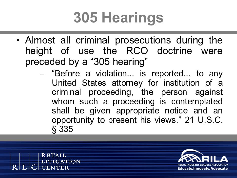 305 Hearings Almost all criminal prosecutions during the height of use the RCO doctrine were preceded by a 305 hearing