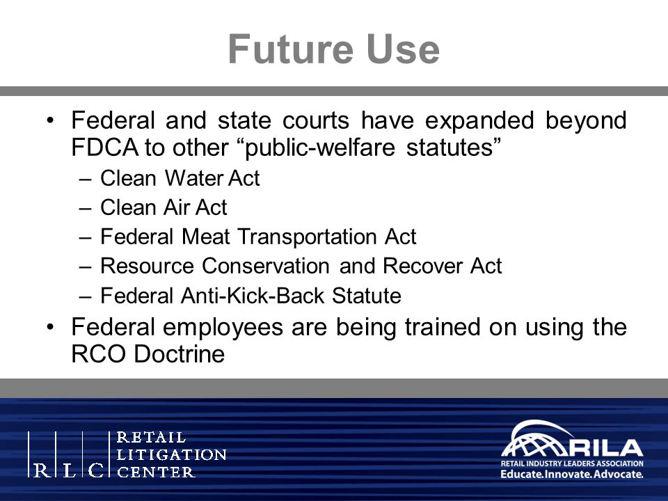 Future Use Federal and state courts have expanded beyond FDCA to other public-welfare statutes Clean Water Act.