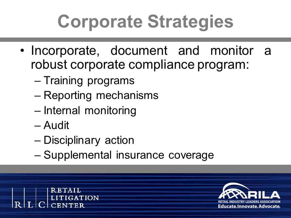 Corporate Strategies Incorporate, document and monitor a robust corporate compliance program: Training programs.