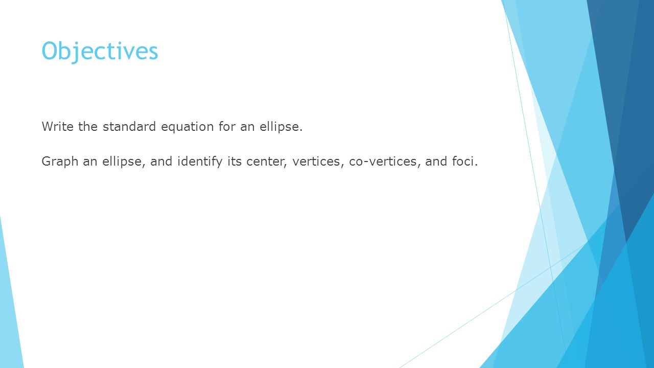 worksheet Ellipses Worksheet chapter ellipses ppt video online download objectives write the standard equation for an ellipse