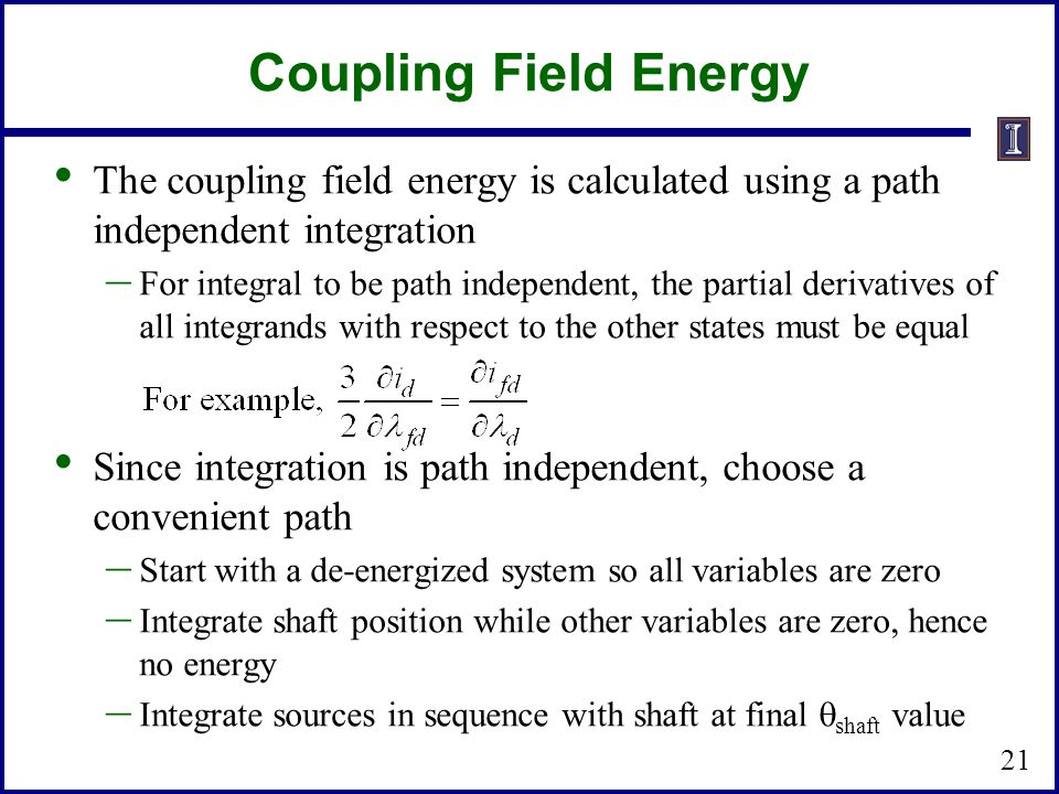 Coupling Field Energy The coupling field energy is calculated using a path independent integration.